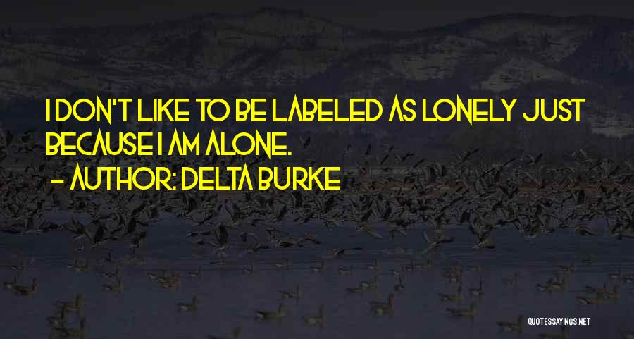 So Lonely Without You Quotes By Delta Burke