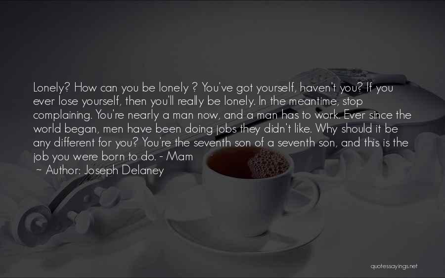 So Lonely Without You Quotes By Joseph Delaney