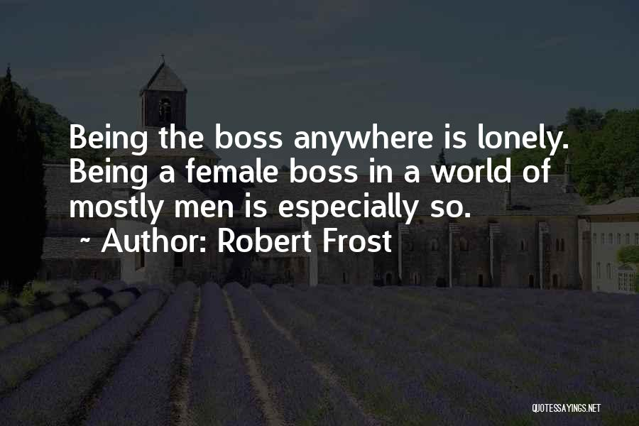 So Lonely Without You Quotes By Robert Frost