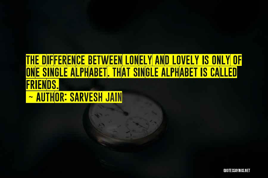 So Lonely Without You Quotes By Sarvesh Jain
