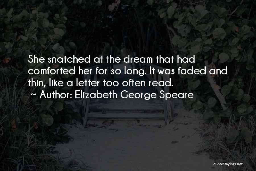 So Long A Letter Quotes By Elizabeth George Speare