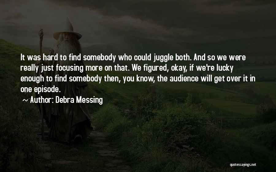 So Lucky To Find You Quotes By Debra Messing