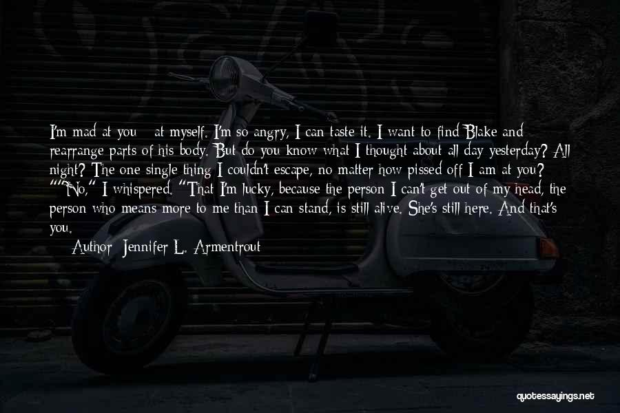So Lucky To Find You Quotes By Jennifer L. Armentrout