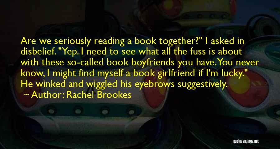So Lucky To Find You Quotes By Rachel Brookes
