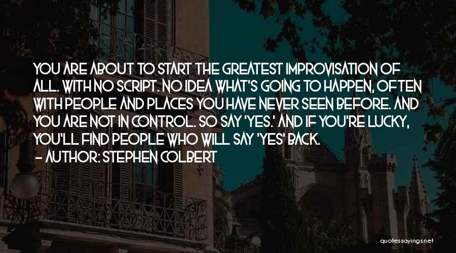 So Lucky To Find You Quotes By Stephen Colbert