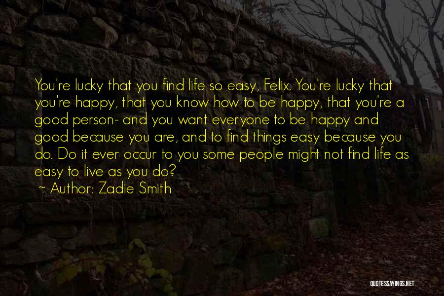 So Lucky To Find You Quotes By Zadie Smith