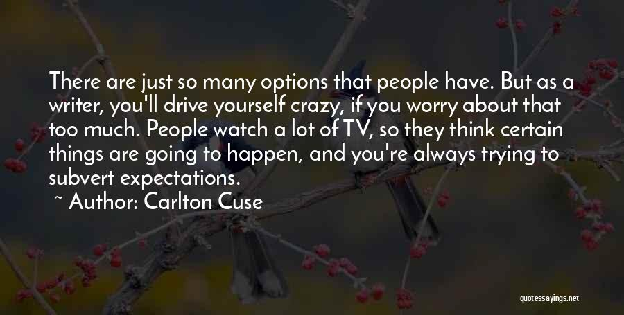 So Many Options Quotes By Carlton Cuse