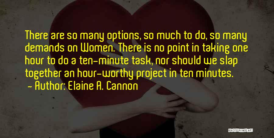 So Many Options Quotes By Elaine A. Cannon