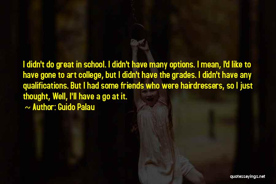 So Many Options Quotes By Guido Palau