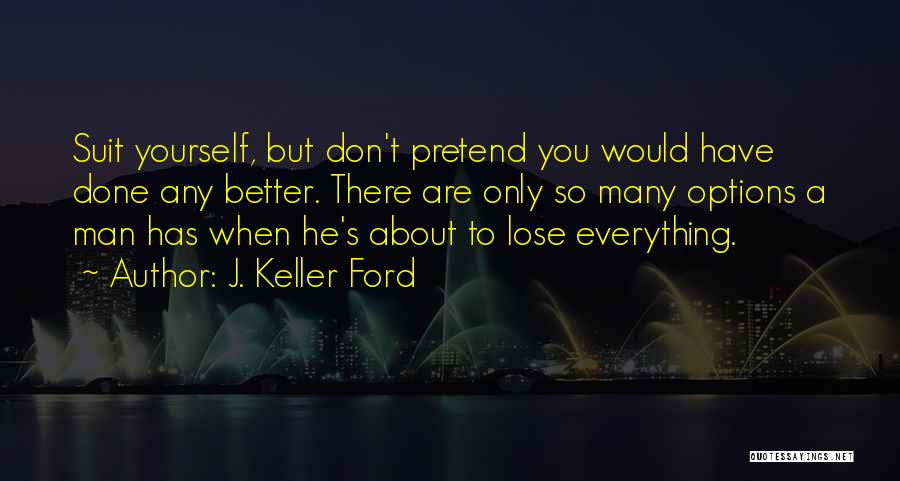 So Many Options Quotes By J. Keller Ford