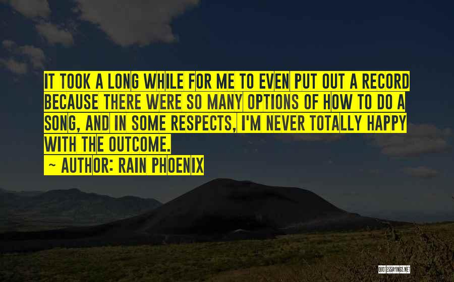 So Many Options Quotes By Rain Phoenix