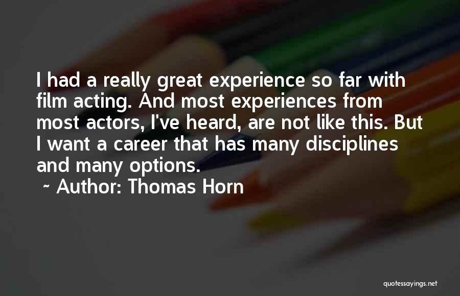 So Many Options Quotes By Thomas Horn