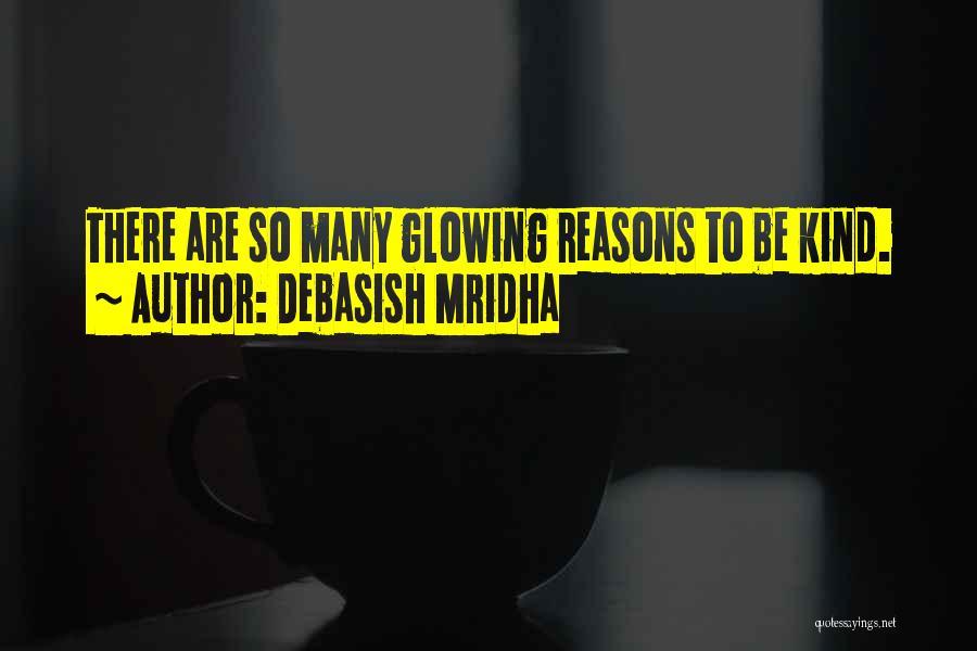 So Many Reasons Quotes By Debasish Mridha