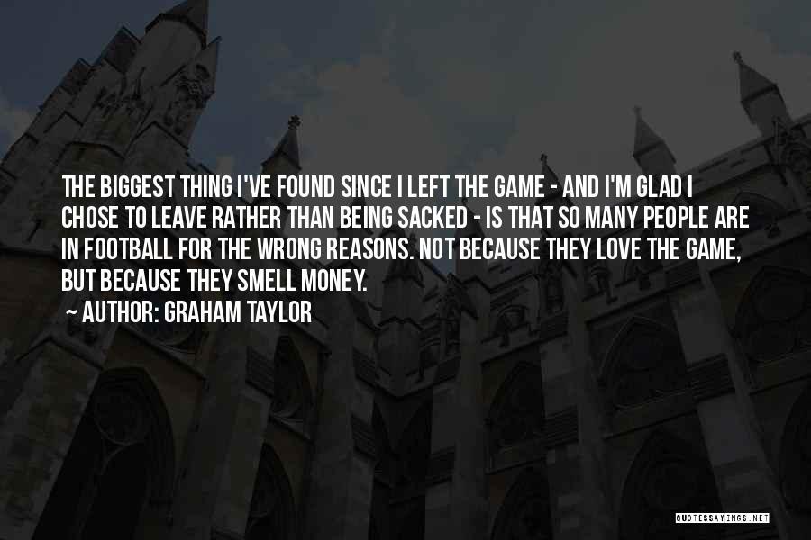 So Many Reasons Quotes By Graham Taylor