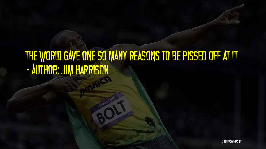 So Many Reasons Quotes By Jim Harrison