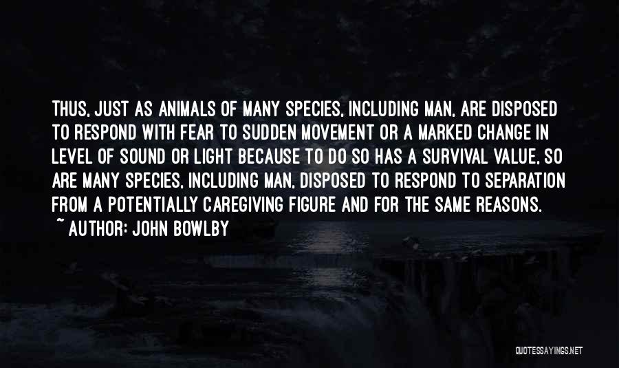 So Many Reasons Quotes By John Bowlby