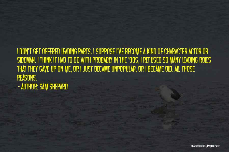 So Many Reasons Quotes By Sam Shepard