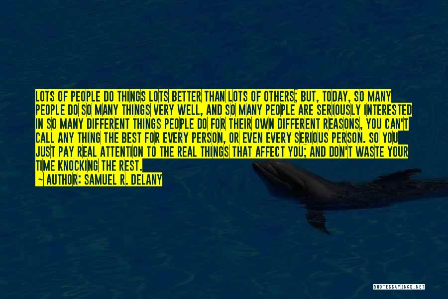 So Many Reasons Quotes By Samuel R. Delany