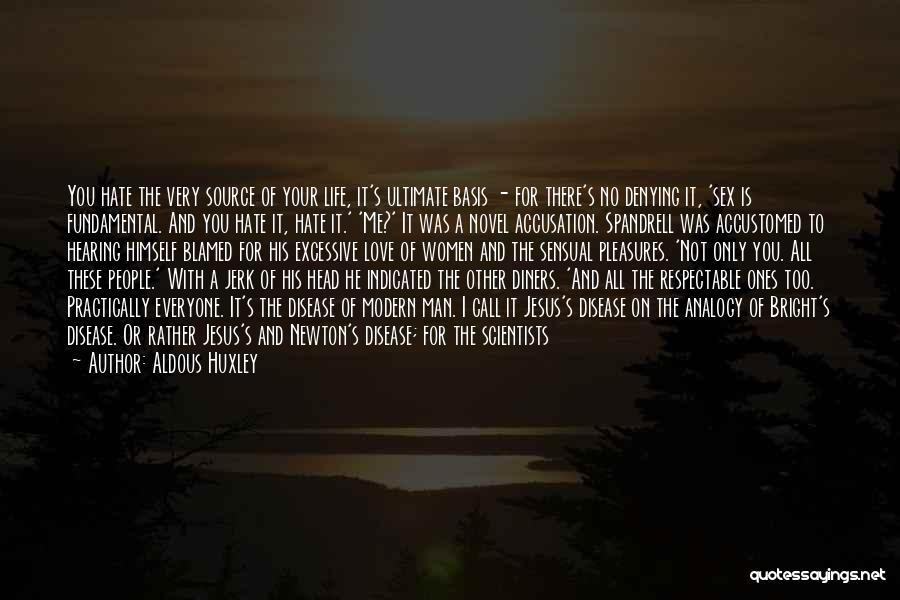 So Much Hate Quotes By Aldous Huxley