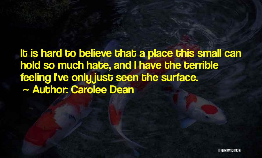 So Much Hate Quotes By Carolee Dean