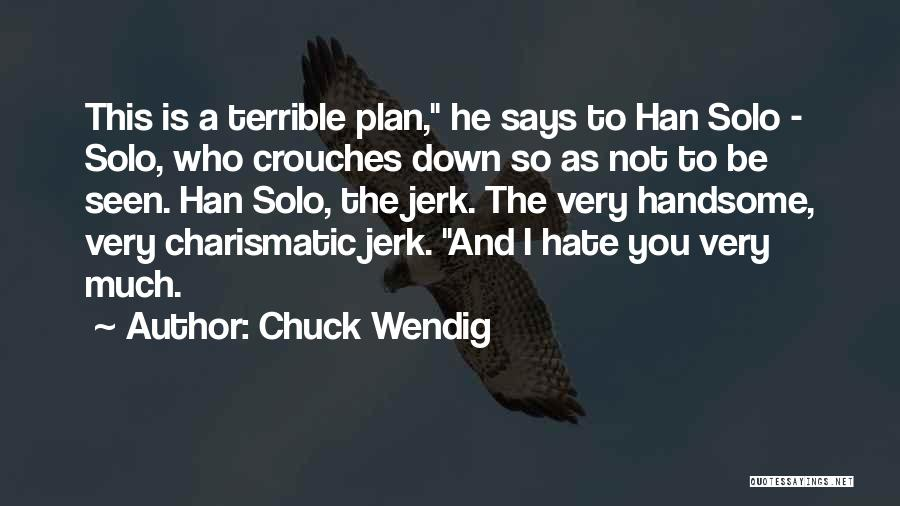 So Much Hate Quotes By Chuck Wendig