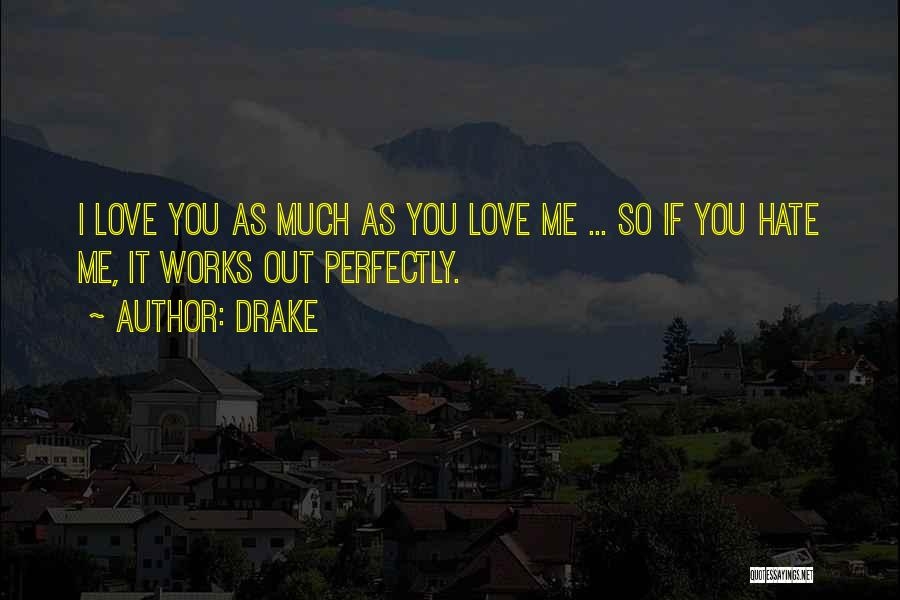 So Much Hate Quotes By Drake