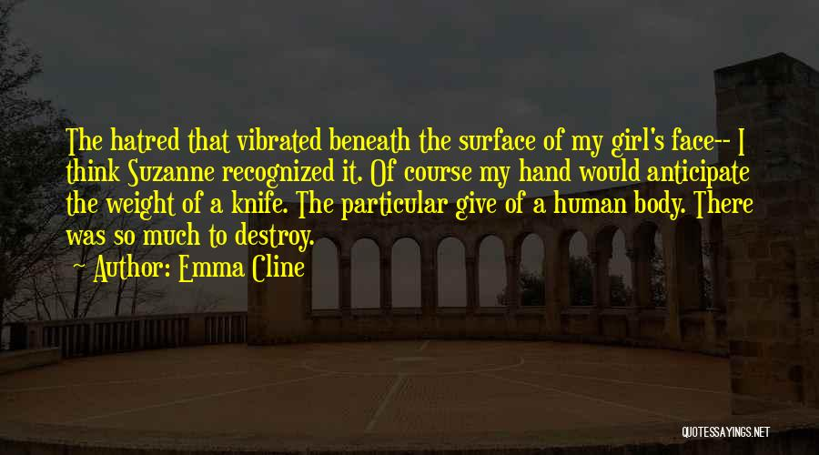 So Much Hate Quotes By Emma Cline