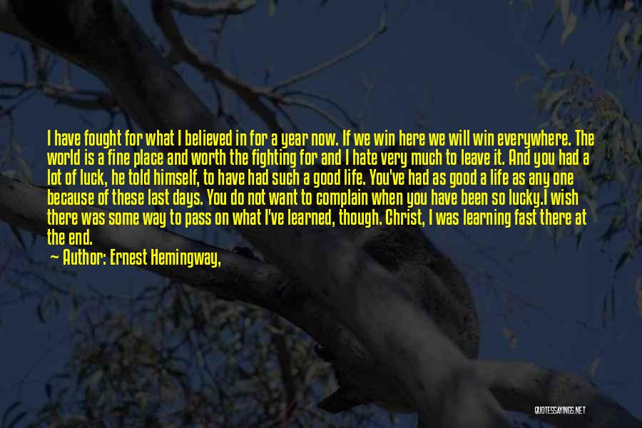 So Much Hate Quotes By Ernest Hemingway,