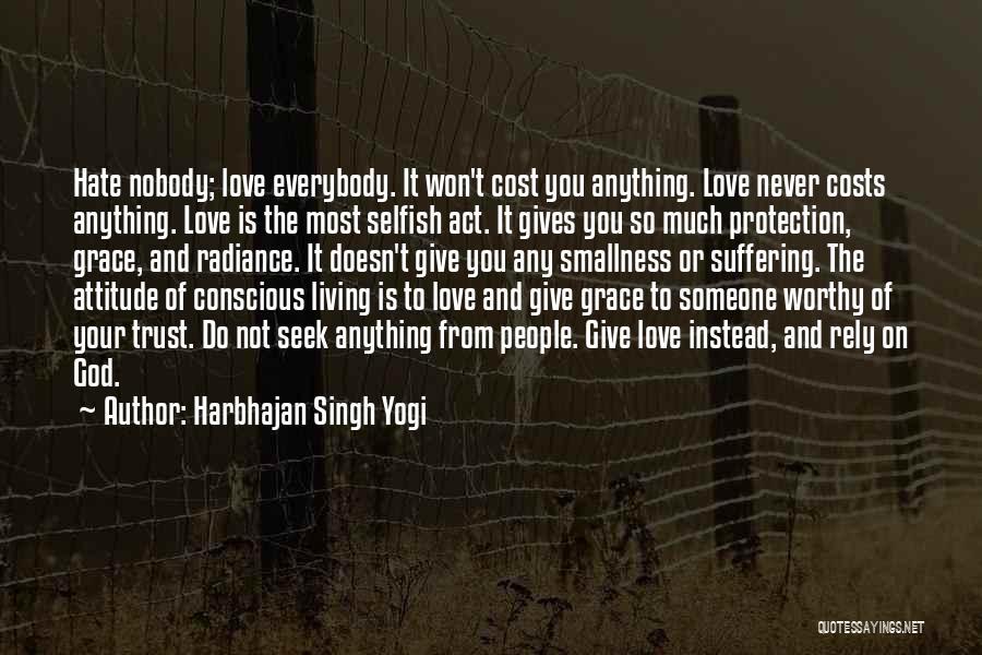 So Much Hate Quotes By Harbhajan Singh Yogi