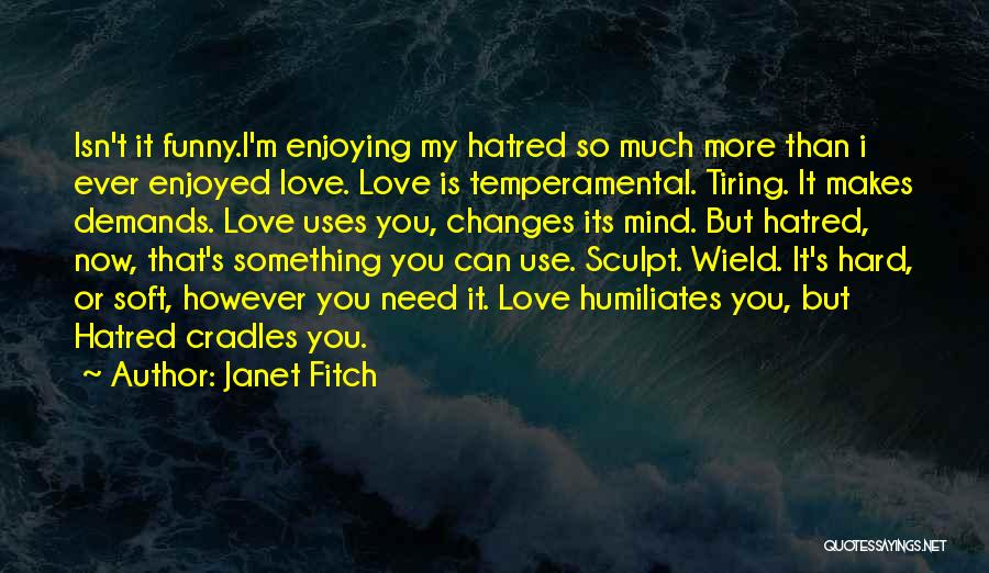 So Much Hate Quotes By Janet Fitch