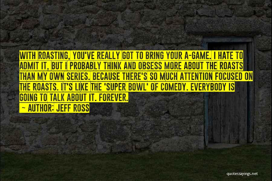 So Much Hate Quotes By Jeff Ross