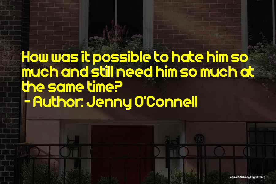 So Much Hate Quotes By Jenny O'Connell