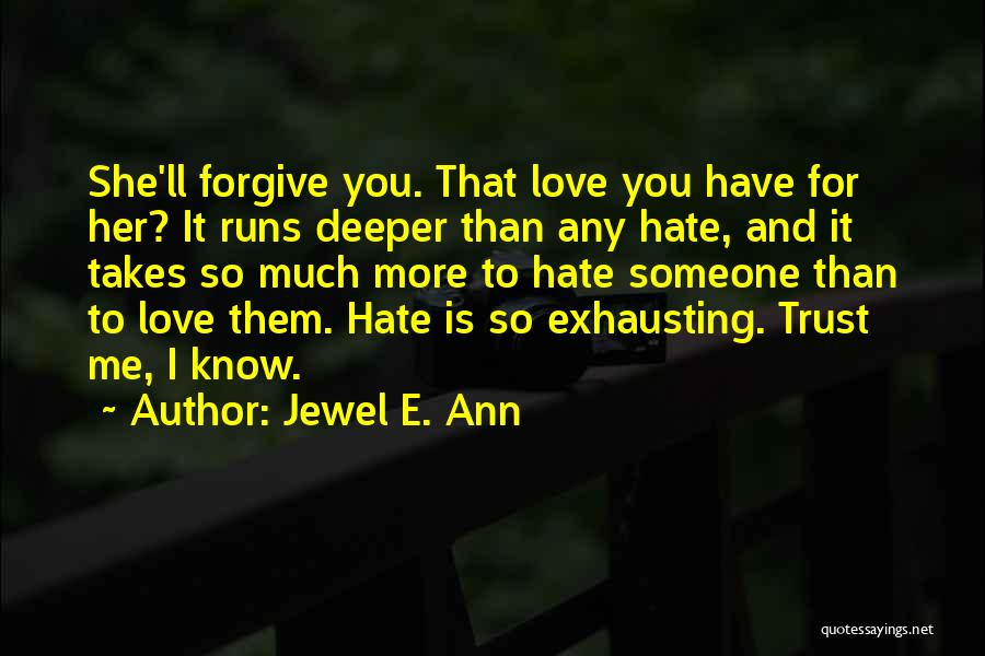 So Much Hate Quotes By Jewel E. Ann