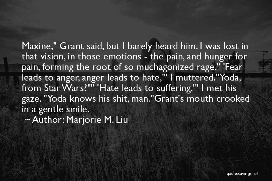 So Much Hate Quotes By Marjorie M. Liu