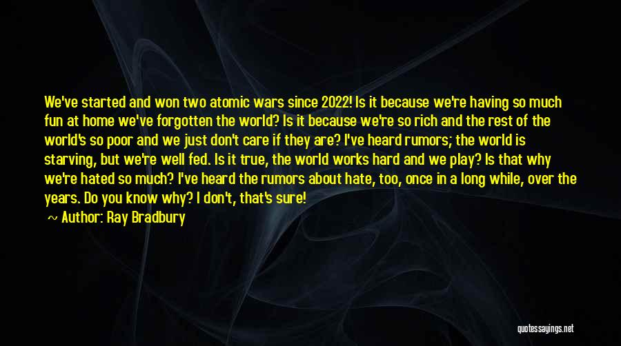 So Much Hate Quotes By Ray Bradbury