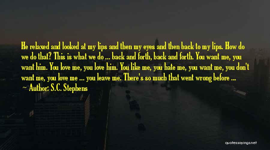 So Much Hate Quotes By S.C. Stephens