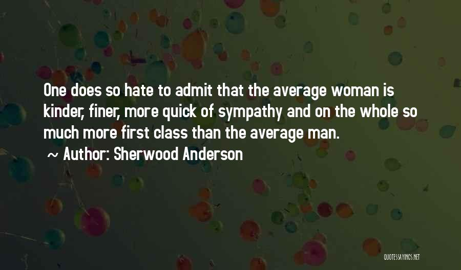 So Much Hate Quotes By Sherwood Anderson