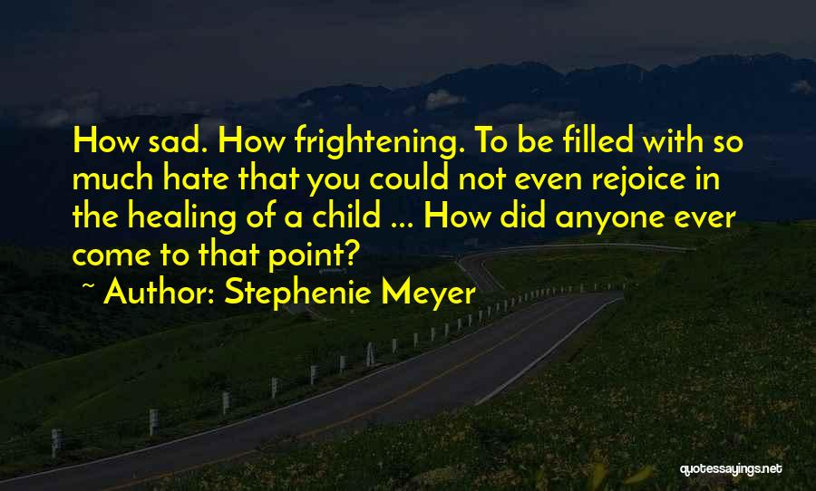 So Much Hate Quotes By Stephenie Meyer