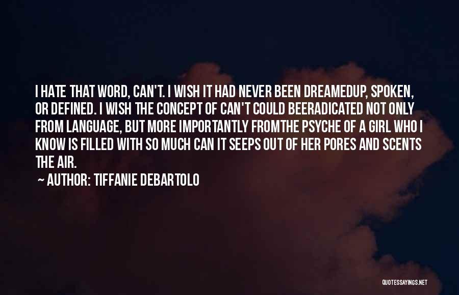 So Much Hate Quotes By Tiffanie DeBartolo