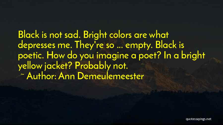 So So Sad Quotes By Ann Demeulemeester