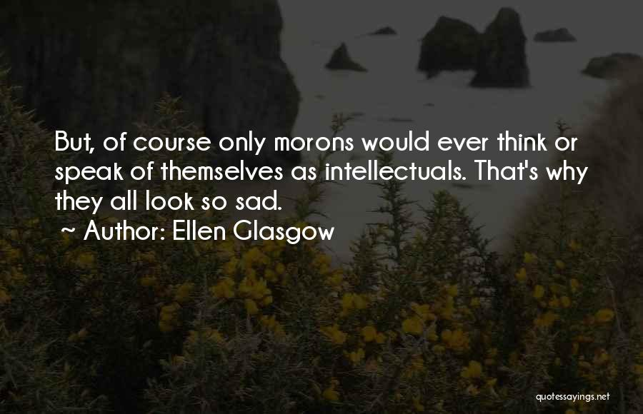So So Sad Quotes By Ellen Glasgow