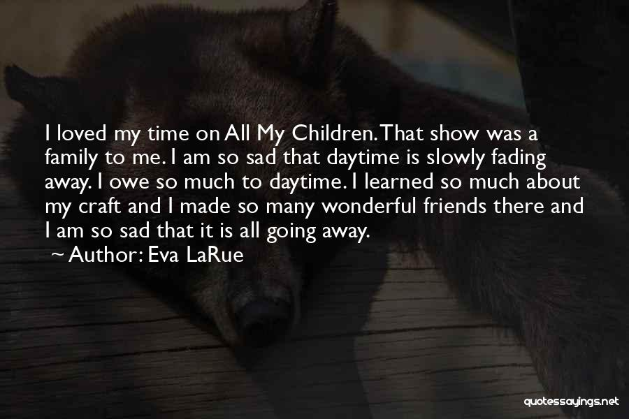 So So Sad Quotes By Eva LaRue
