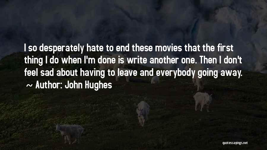 So So Sad Quotes By John Hughes