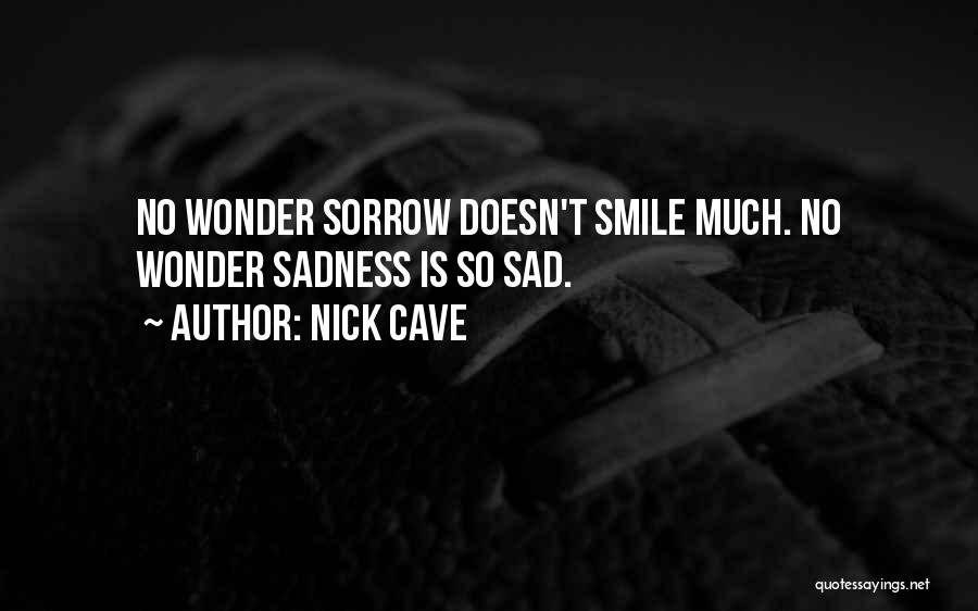 So So Sad Quotes By Nick Cave