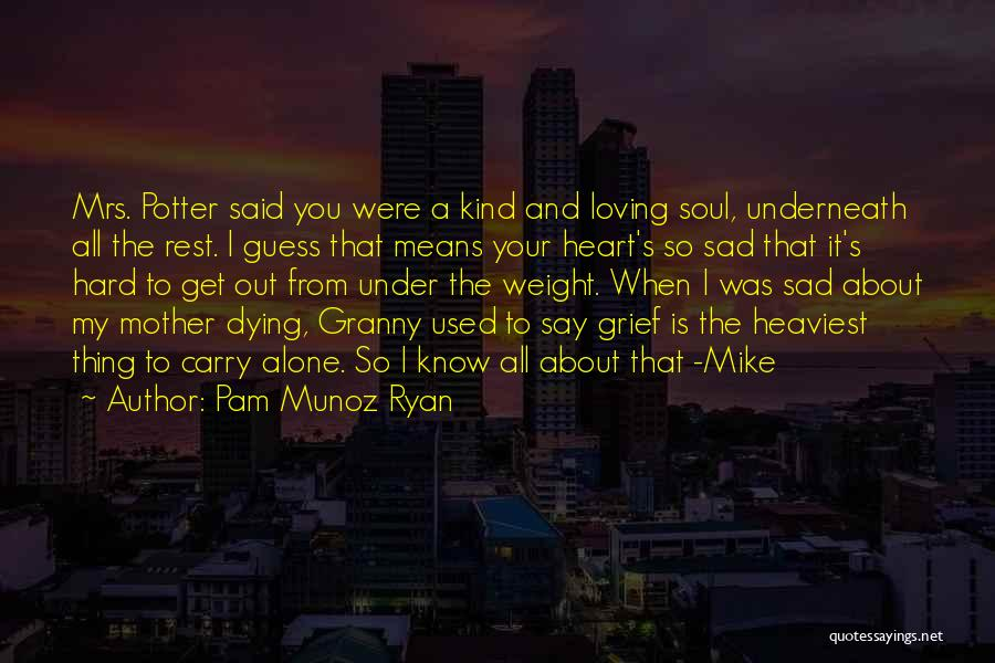 So So Sad Quotes By Pam Munoz Ryan