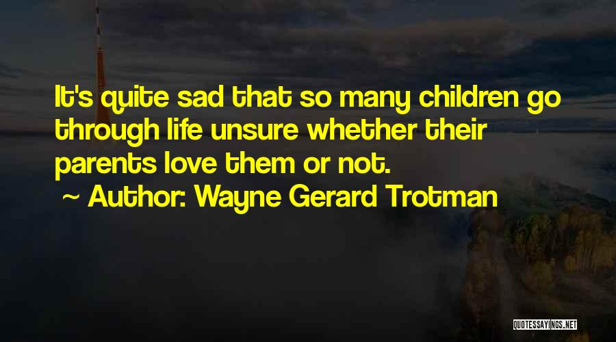 So So Sad Quotes By Wayne Gerard Trotman