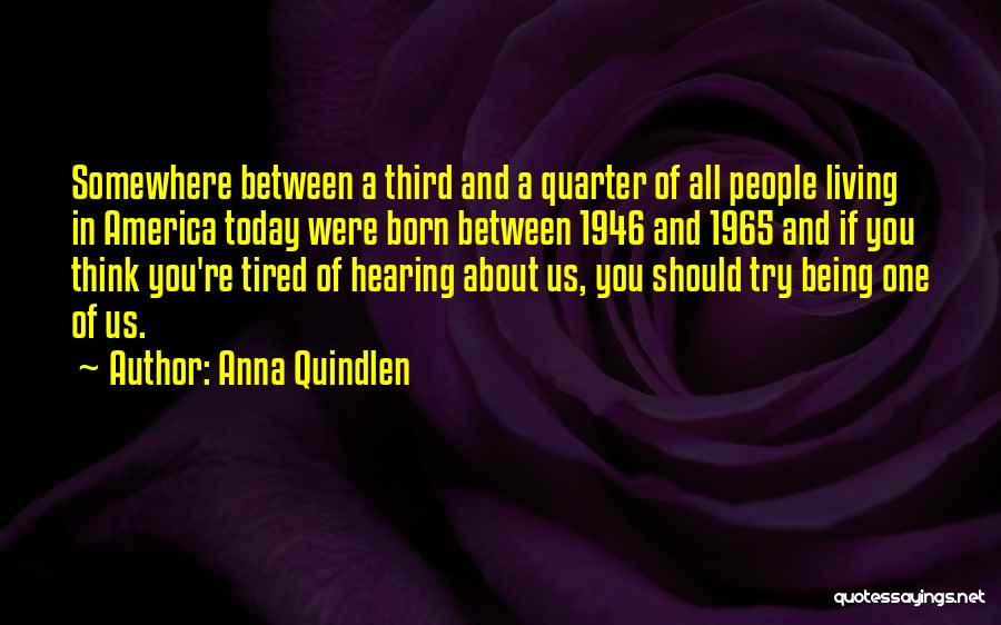 So Tired Today Quotes By Anna Quindlen