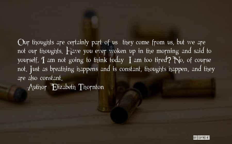 So Tired Today Quotes By Elizabeth Thornton