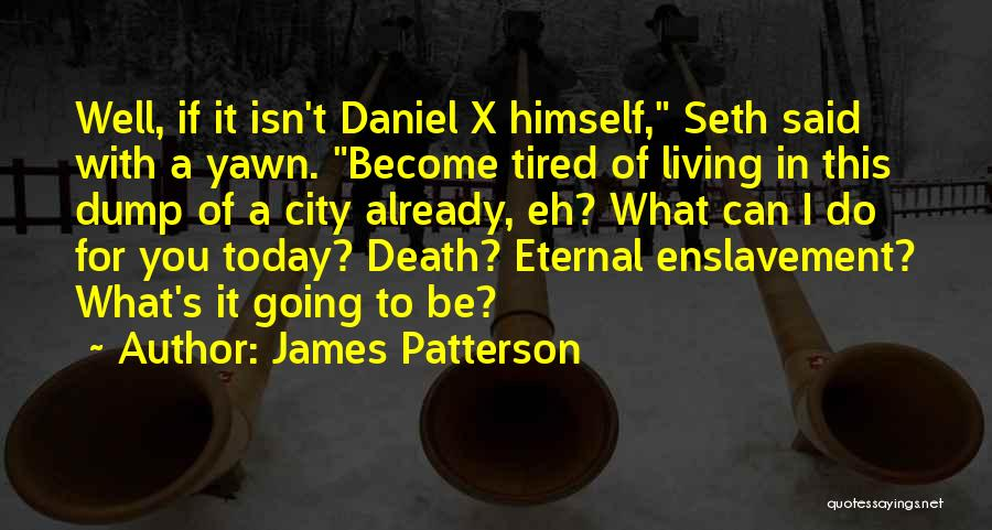 So Tired Today Quotes By James Patterson