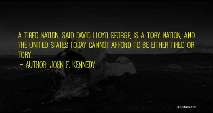So Tired Today Quotes By John F. Kennedy